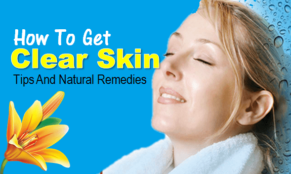 How To Get Clear Skin Tips