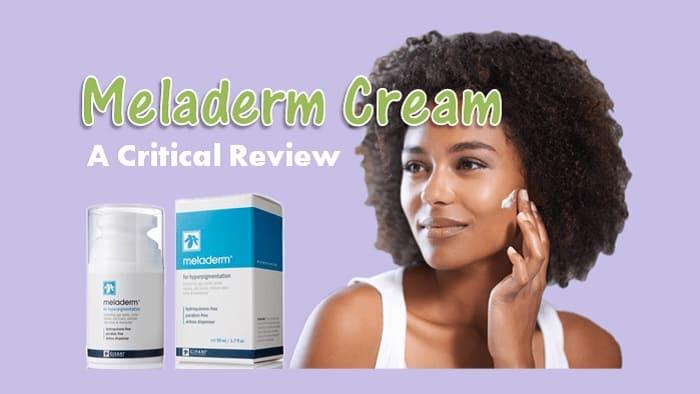 Meladerm Cream Review