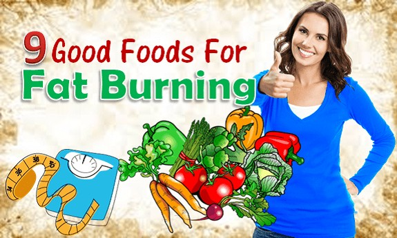 9 Good Foods For Fat Burning
