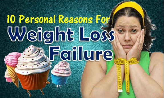 Major Reasons For Weight Loss Failure