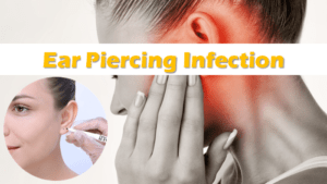 Ear Piercing Infection Facts