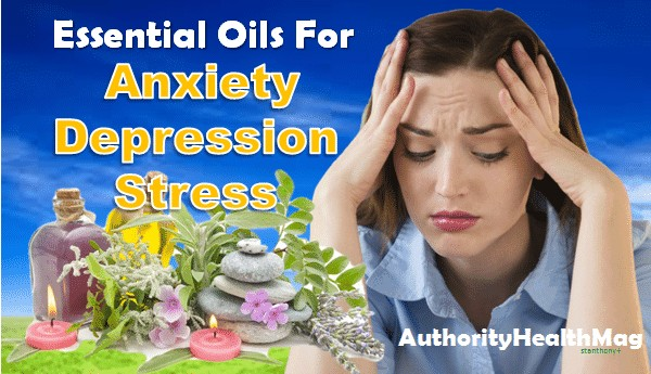 Essential Oils For Anxiety, Depression, Stress And Calming