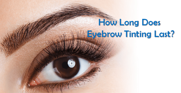 How Long Does Eyebrow Tinting Last