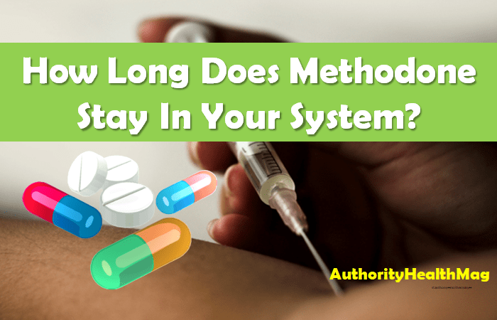 How Long Does Methodone Stay In Your System