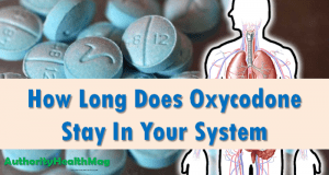 How Long Does Oxycodone Stay In Your System