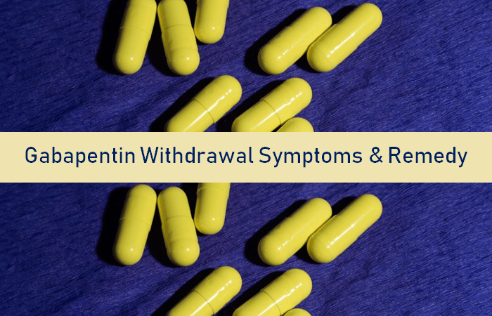 Curious Facts On Gabapentin Withdrawal Symptoms And Remedy
