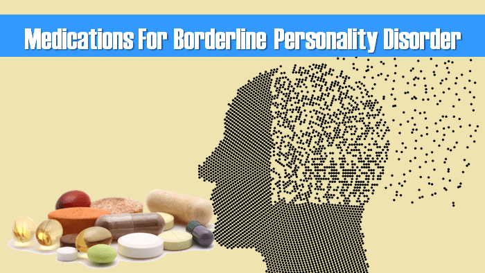 Medications For Borderline Personality Disorder