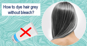 Dye Hair Grey Without Bleach